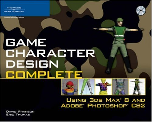 9781598632705: Game Character Design Complete: Using 3ds Max 8 and Adobe Photoshop CS2