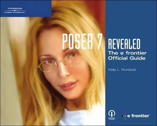 9781598632965: Poser 7 Revealed: The efrontier Official Guide