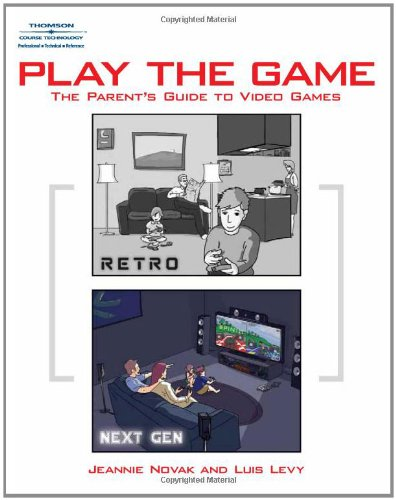 9781598633412: Play the Game: The Parent's Guide to Video Games