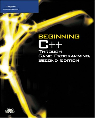 9781598633603: Beginning C++ Through Game Programming, Second Edition