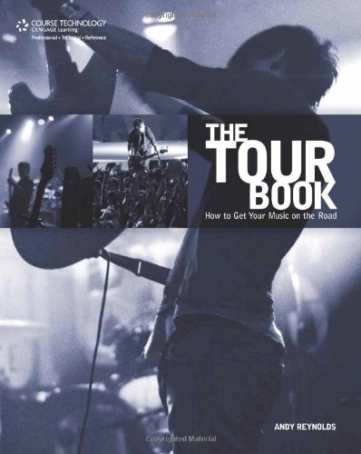 9781598633719: The Tour Book: How to Get Your Music on the Road