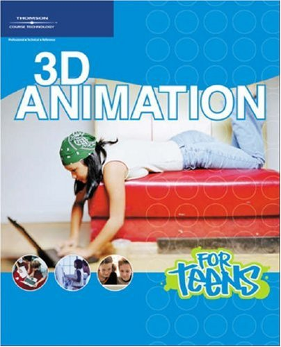 9781598633801: 3D Animation for Teens