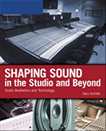 9781598633917: Shaping Sound in the Studio and Beyond: Audio Aesthetics and Technology