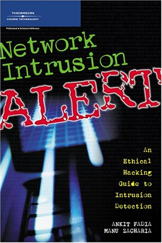 9781598634143: Network Intrusion Alert: An Ethical Hacking Guide to Intrusion Detection
