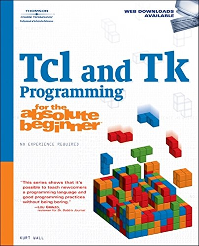 9781598634389: Tcl and Tk Programming for the Absolute Beginner