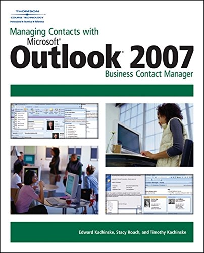 9781598634457: Managing Contacts with Microsoft Outlook 2007: Business Contact Manager