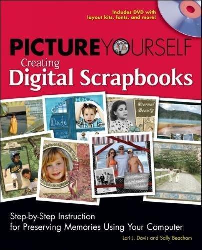 9781598634884: Picture Yourself Creating Digital Scrapbooks