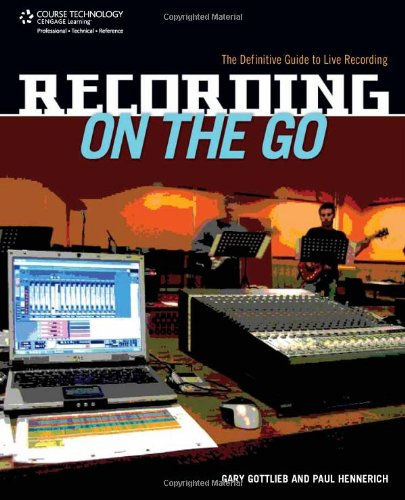 9781598635010: Recording on the Go: The Definitive Guide to Live Recording