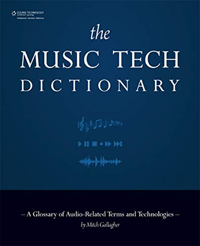 9781598635829: Music Tech Dictionary: A Glossary of Audio-related Terms and Technologies