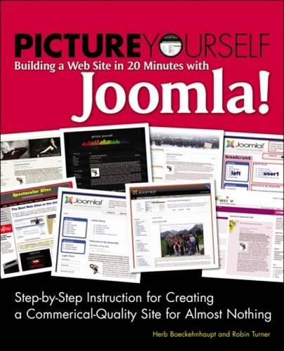 9781598638141: Picture Yourself Building a Web Site with Joomla! 1.6: Step-by-Step Instruction for Creating a High Quality, Professional-Looking Site