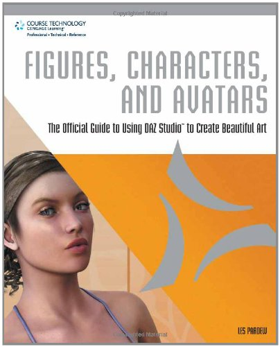 9781598638165: Figures, Characters and Avatars: The Official Guide to Using DAZ Studio to Create Beautiful Art