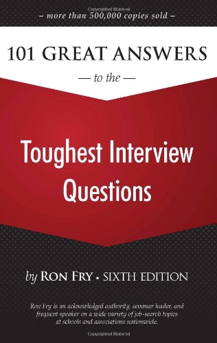 9781598638530: 101 Great Answers to the Toughest Interview Questions