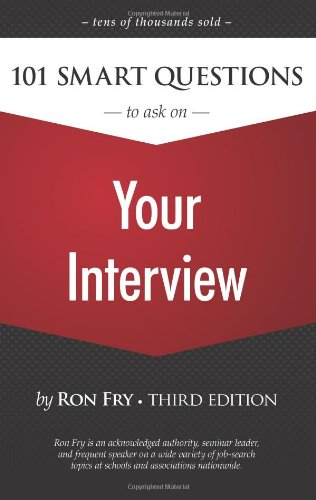 9781598638547: 101 Smart Questions to Ask on Your Interview (Ron Fry's How to Study Program)