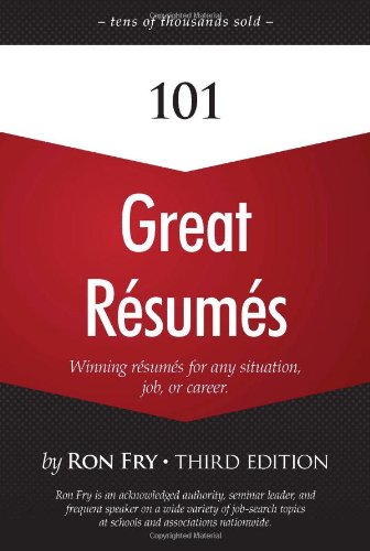 101 Great Resumes (Ron Fry's How to Study Program): Fry, Ron