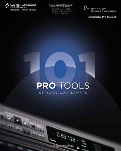 Pro Tools 101 Official Courseware, Version 8: Digidesign