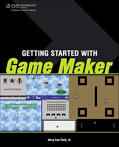 Getting Started with Game Maker: Ford, Jerry Lee, Jr.