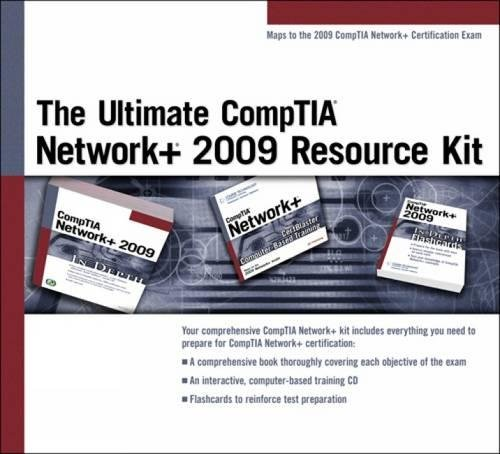 The Ultimate Comptia Network+ 2009 Resource Kit: Course Technology
