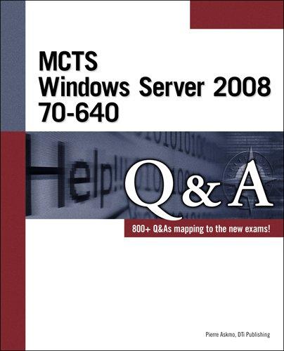 MCTS Windows Server 2008 70-640 Q&A: dti Publishing