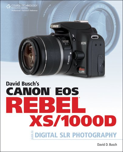 9781598639032: David Busch's Canon EOS Rebel XS/1000D Guide to Digital SLR Photography (David Busch's Digital Photography Guides)