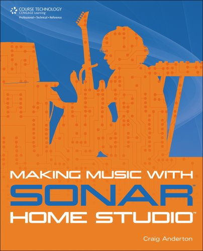 Making Music with SONAR Home Studio: Anderton, Craig