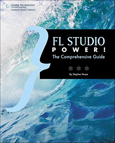 FL Studio Power!: The Comprehensive Guide: Pease, Stephen