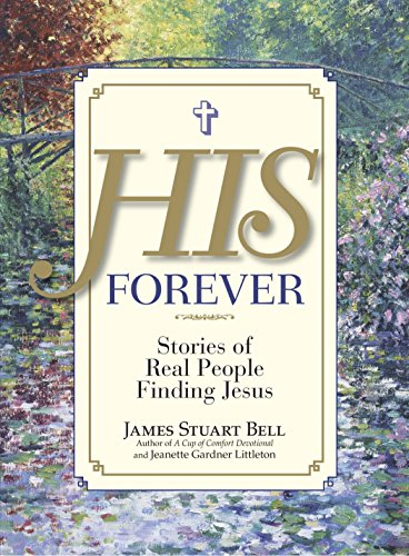 His Forever: Stories of Real People Finding: James Stuart Bell,