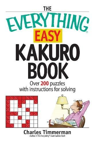 9781598690569: The Everything Easy Kakuro Book: Over 200 puzzles with instructions for solving