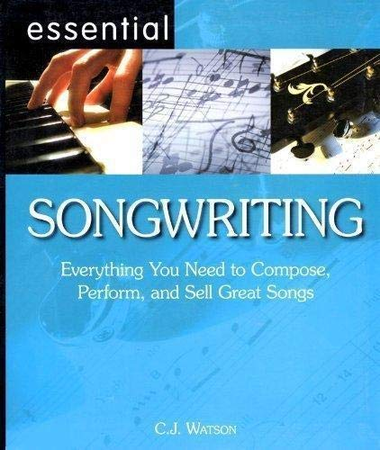 9781598690699: Essential Songwriting: Everything You Need to Compose, Perform, and Sell Great Songs