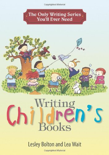 9781598690880: The Only Writing Series You'll Ever Need: Writing Children's Books: Your Guide to Crafting a Captivating Tale!