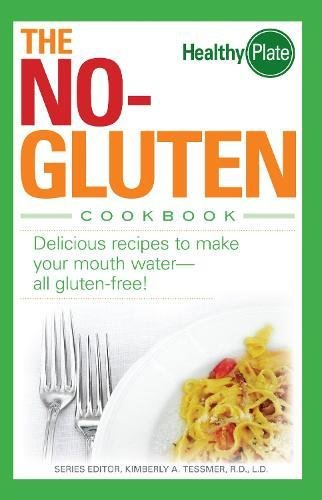 9781598690897: The No-Gluten Cookbook: Delicious Recipes to Make Your Mouth Water...all gluten-free! (Healthy Plate)