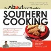9781598690965: The About.Com Guide To Southern Cooking: All You Need to Prepare 225 Delicious Home Cooked Favorites (About.com Guides)