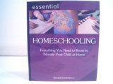 9781598691306: Essential Homeschooling Everything You Need to Educate Your Child at Home