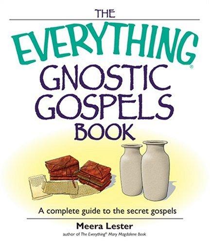 9781598691566: The Everything Gnostic Gospels Book: A Complete Guide to the Secret Gospels