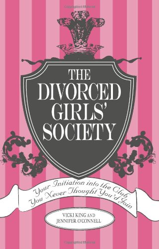 9781598691627: The Divorced Girls' Society: Your Initiation into the Club You Never Thought You'd Join