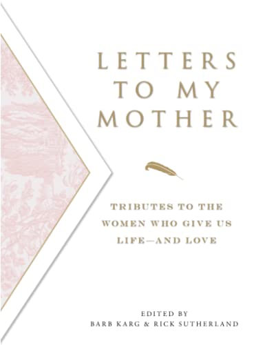 Letters To My Mother: Tributes to the: Karg, Barb; Sutherland,