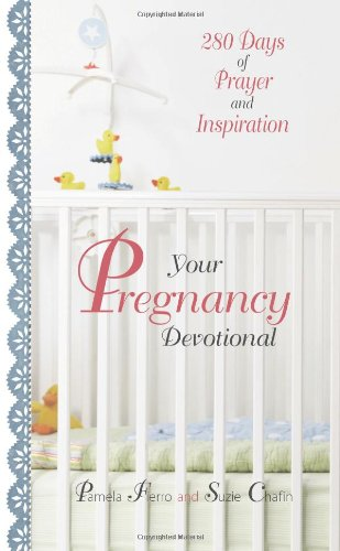 9781598692259: Your Pregnancy Devotional: 280 Days of Prayer And Inspiration