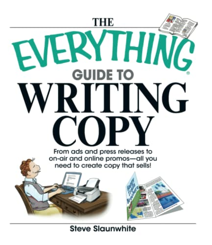 9781598692518: The Everything Guide to Writing Copy: From Ads and Press Release to On-Air and Online Promos--All You Need to Create Copy That Sells! (Everything (Language & Writing))
