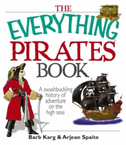 9781598692556: The Everything Pirates Book: A Swashbuckling History of Adventure on the High Seas