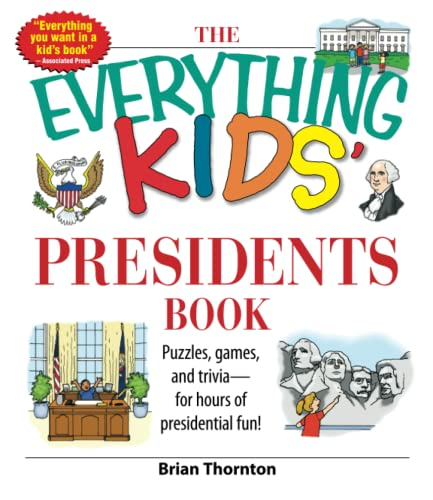 9781598692624: The Everything Kids' Presidents Book: Puzzles, Games and Trivia - for Hours of Presidential Fun (black & white)