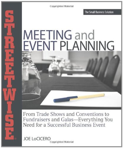 9781598692716: Streetwise Meeting and Event Planning: From Trade Shows to Conventions, Fundraisers to Galas, Everything You Need for a Successful Business Event: ... You Need for a Successful Business Event