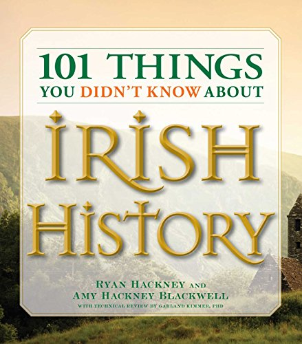 9781598693232: 101 Things You Didn't Know About Irish History: The People, Places, Culture, and Tradition of the Emerald Isle