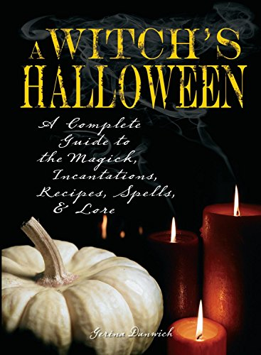 Witch's Halloween: A Complete Guide to the Magick, Incantations, Recipes, Spells, and Lore (1598693409) by Dunwich, Gerina