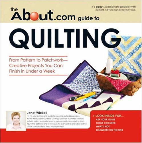 9781598693447: About.com Guide to Quilting: From Pattern to Patchwork--Creative Projects You Can Finish in Under a Week