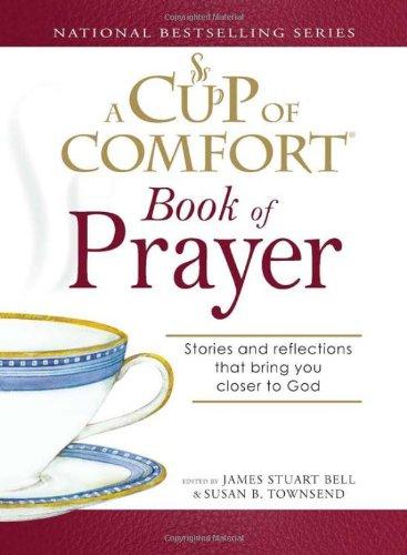 Cup of Comfort Book of Prayer: Stories: James Stuart Bell,