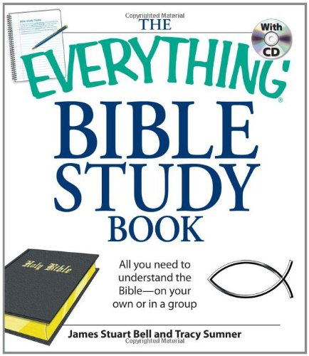 Everything Bible Study Book: All you need to understand the Bible--on your own or in a group (...