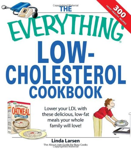 Low-Cholesterol Cookbook : Lower Your LDL with: Linda Johnson Larsen