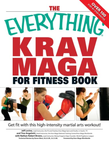 9781598694246: The Everything Krav Maga for Fitness Book: Get fit fast with this high-intensity martial arts workout