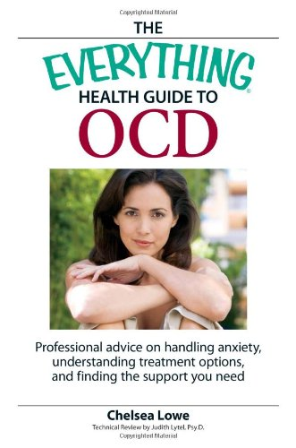 9781598694352: The Everything Health Guide to OCD: Professional advice on handling anxiety, understanding treatment options, and finding the support you need (Everything: Health and Fitness)