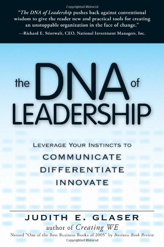 9781598694468: The DNA of Leadership: Leverage Your Instincts to: Communicate--Differentiate--Innovate