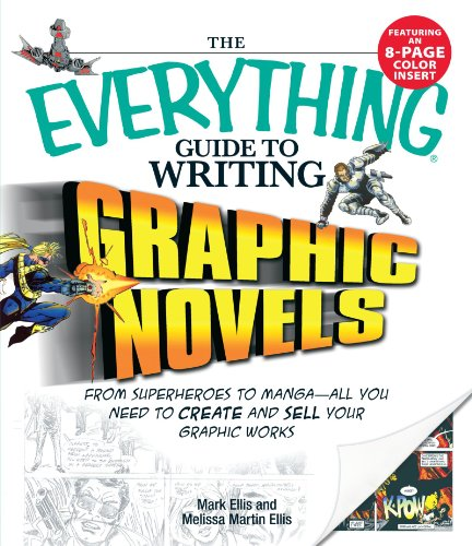 9781598694512: The Everything Guide to Writing Graphic Novels: From superheroes to manga―all you need to start creating your own graphic works
